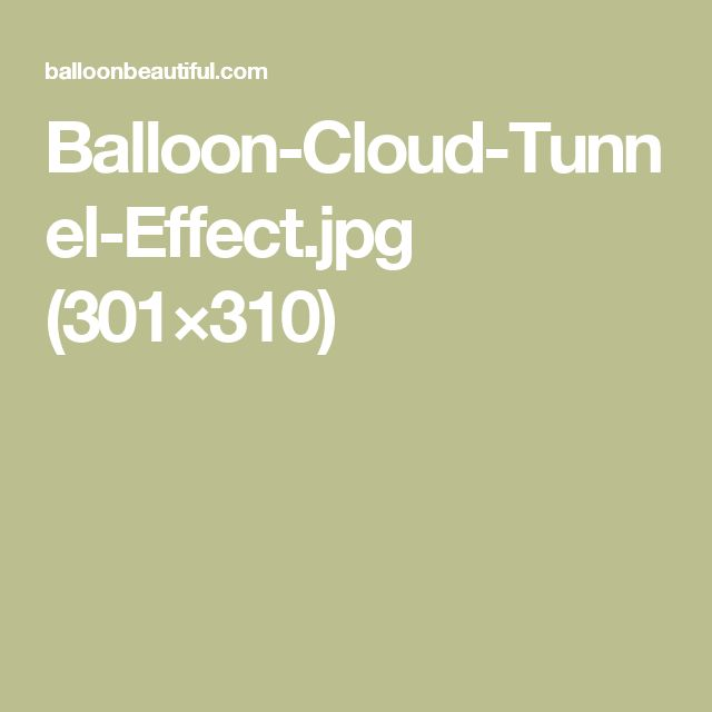Balloon-Cloud-Tunnel-Effect.jpg (301×310)
