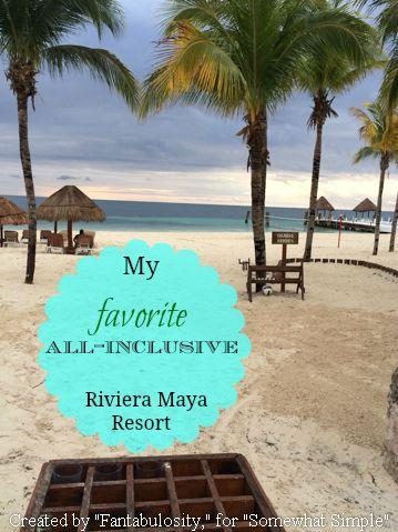 My FAVORITE all-inclusive Riviera Maya Resort