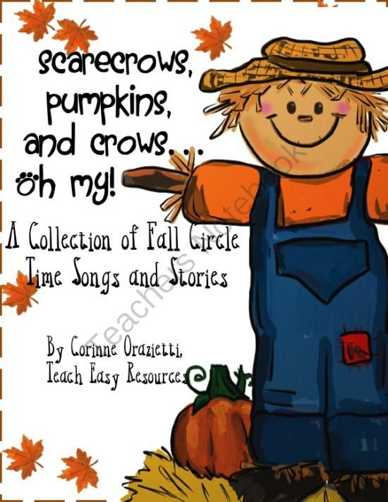 Scarecrows, Pumpkins and Crows...Oh my!  Fall Circle Time Songs and Book from Teach Easy Resources on TeachersNotebook.com (24 pages)  - Scarecrows, Pumpkins, and Crows...Oh My!  Sing your way into the fall season with this fun collection of preschool songs and activities for circle time!  24+ pages including instructions http://www.teachersnotebook.com/shop/teacheasyresources