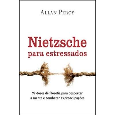 Nietzsche para estressados - Allan Percy