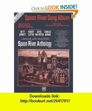 Spoon River Song Album (9780769270418) Charles Aidman, Naomi Caryl Hirshhorn, Edgar Lee Masters , ISBN-10: 0769270417  , ISBN-13: 978-0769270418 ,  , tutorials , pdf , ebook , torrent , downloads , rapidshare , filesonic , hotfile , megaupload , fileserve