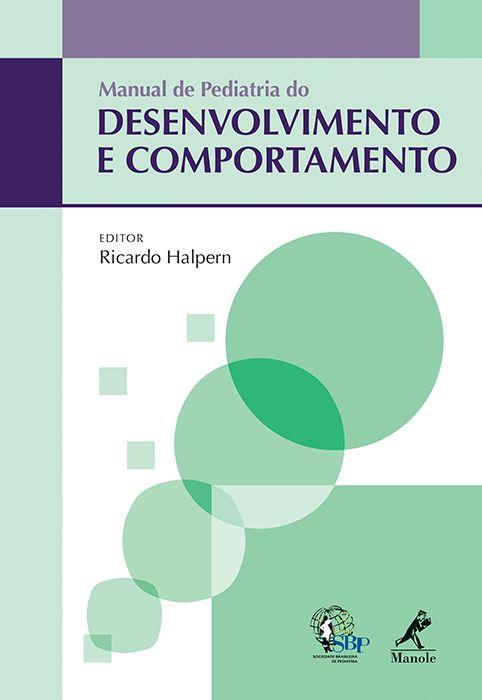 Manual de Pediatria do Desenvolvimento e Comportamento - Manole Conteúdo