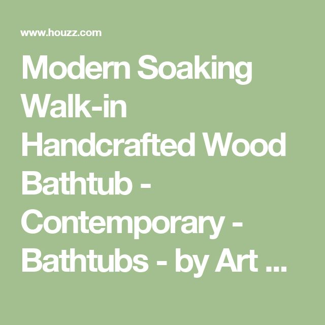 Modern Soaking Walk-in Handcrafted Wood Bathtub - Contemporary - Bathtubs - by Art Couture Collectives