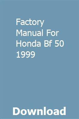 Factory Manual For Honda Bf 50 1999 download pdf