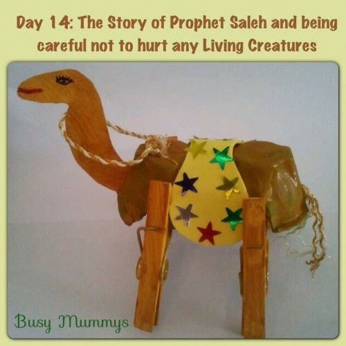 P.Saleh and the story of the she-camel Activity: Upcycle an egg carton and clothes pegs to make a camel