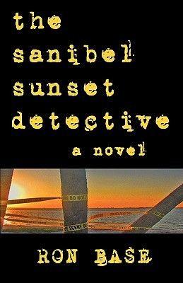 The Sanibel Sunset Detective (Sanibel Sunset Detective series, #1) by Ron Base. #MiltonON