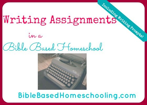 Writing Assignments in a Bible Based Homeschool