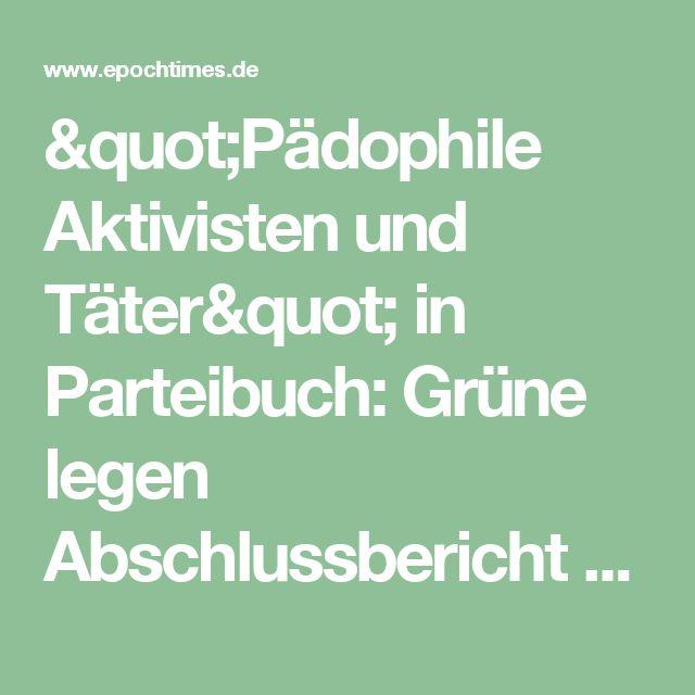 """""""Pädophile Aktivisten und Täter"""" in Parteibuch: Grüne legen Abschlussbericht zu Pädophilen in eigenen Reihen vor"""