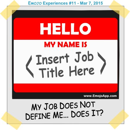 My Job Does Not Define Me… Does It? ⋆ Emojo