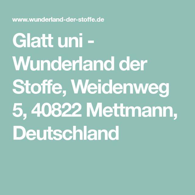 Glatt uni - Wunderland der Stoffe, Weidenweg 5, 40822 Mettmann, Deutschland