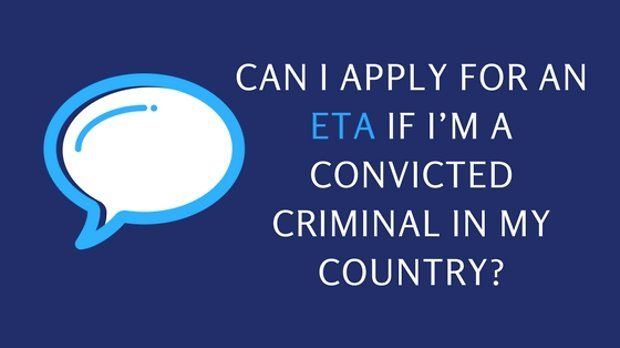 Can I apply for an ETA if I'm a convicted criminal in my country?