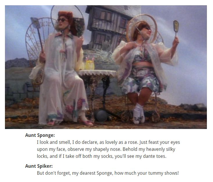 Such conceit. Aunt Sponge - James and the Giant Peach