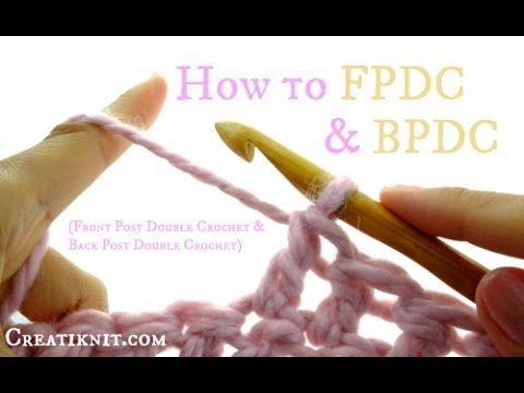CreatiKnit   How to Front and Back post double crochet (FPDC & BPDC)
