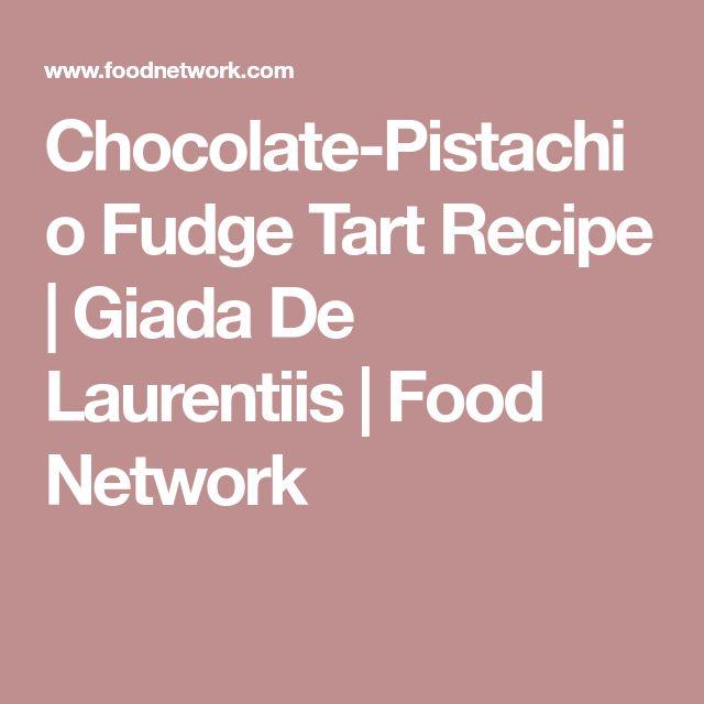 Chocolate-Pistachio Fudge Tart Recipe | Giada De Laurentiis | Food Network