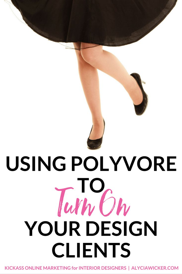 Using Polyvore To Turn On Your Design Clients