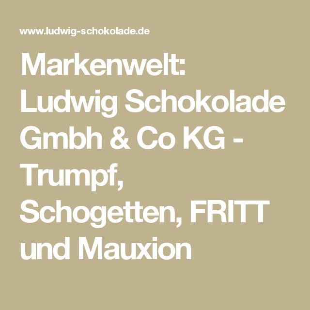 Markenwelt: Ludwig Schokolade Gmbh & Co KG -  Trumpf, Schogetten, FRITT und Mauxion