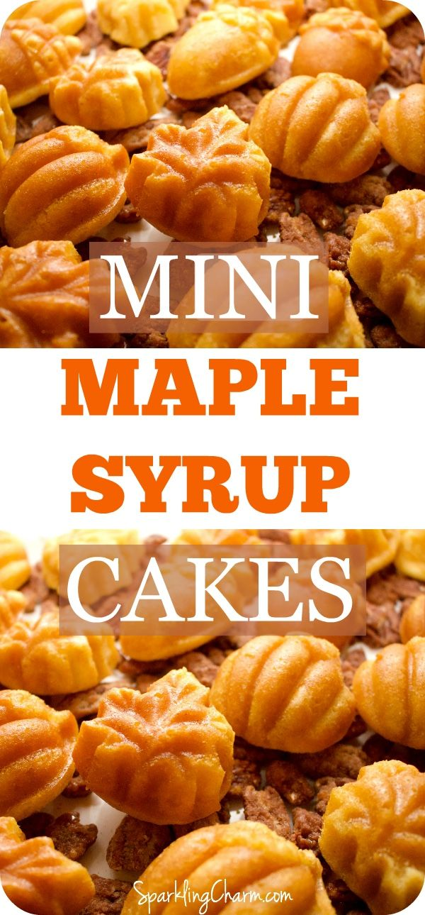 Mini Maple Syrup Buttermilk Cakes Sparkling Charm Entertaining Lifestyle Tips Recipes Crafts Maple Syrup Cake Yummy Food Dessert Easy Bundt Cake Recipes