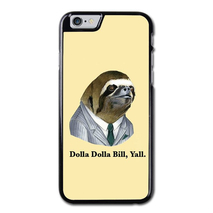 Dolla Dolla Bill Sloth M Phonecase For iPhone 6/6S Case