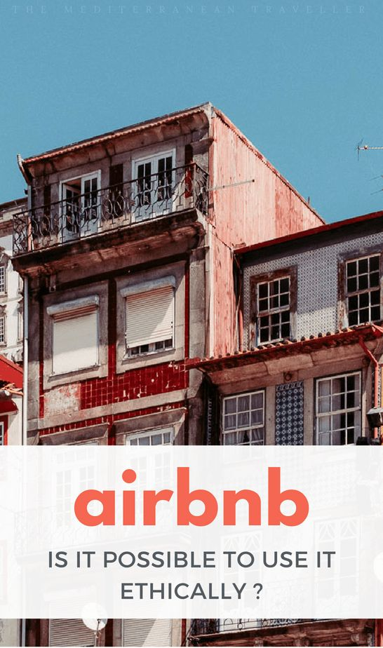 What are the ethical problems with Airbnb, and is possible to use Airbnb ethically? A quick look at the problems in Europe around regulation, taxes, compliance, illegal apartments, property speculation, gentrification, and discrimination. #airbnb #vacationrentals #responsibletravel #travel #traveltips