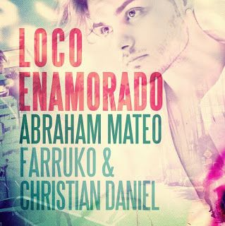 Abraham Mateo - Loco Enamorado ft Farruko y Christian Daniel