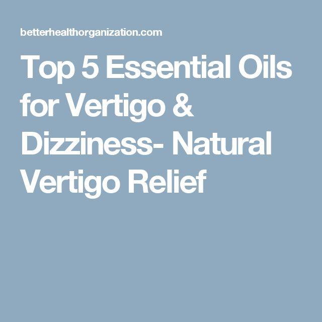 Top 5 Essential Oils for Vertigo & Dizziness- Natural Vertigo Relief