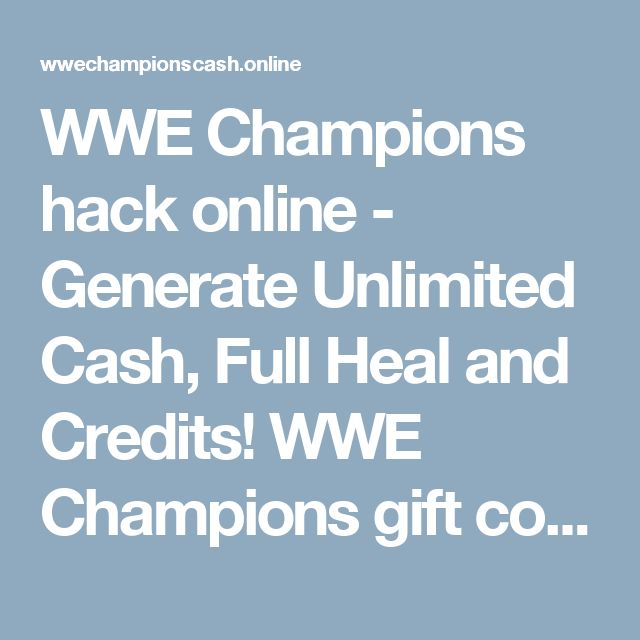 WWE Champions hack online - Generate Unlimited Cash, Full Heal and Credits! WWE Champions gift codes!  http://wwechampionscash.online/