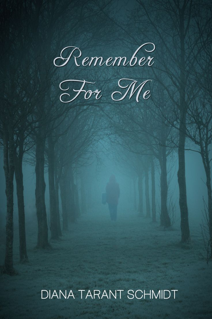 """""""Stunned! Diana Tarant Schmidt is simply brilliant in her debut Remember For Me.""""—A Bookish Abode"""