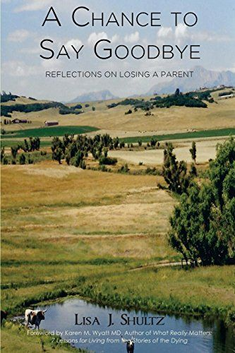 A Chance to Say Goodbye: Reflections on Losing a Parent b... https://www.amazon.com/dp/0998650900/ref=cm_sw_r_pi_dp_U_x_tACiAbZPGP3XK