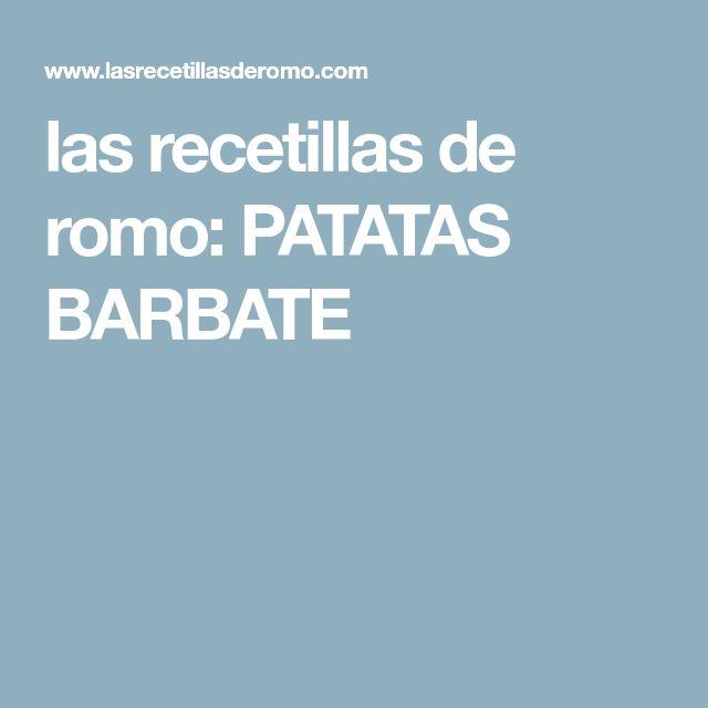 las recetillas de romo: PATATAS BARBATE