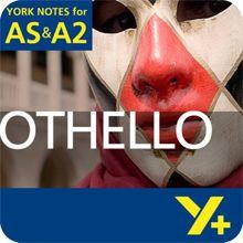 Othello: AS & A2 York Notes A Level Revision Guide