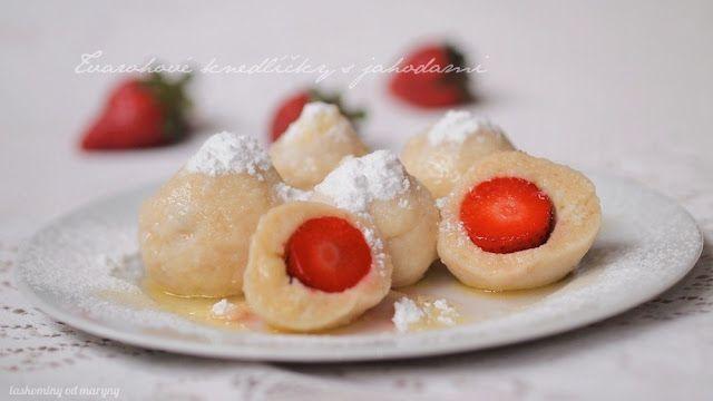 Laskominy od Maryny: Tvarohové knedlíčky s jahodami