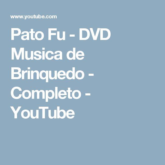 GRÁTIS DOWNLOAD PATU BRINQUEDO DVD MUSICA FU