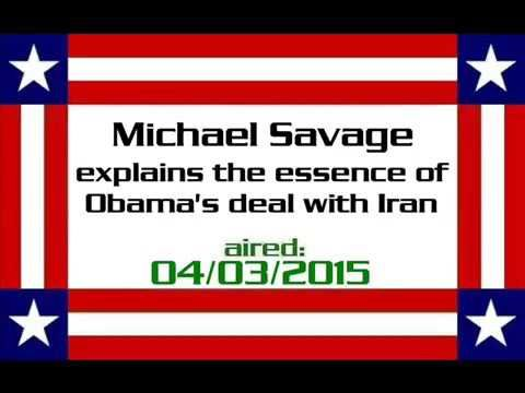 [Collection] Michael Savage explains the essence of Obama deal with Iran...
