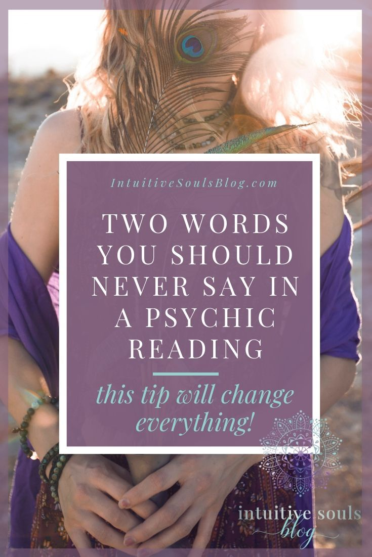 Two Words You Should Never Say In A Psychic Reading Psychic Reading Psychic Clairvoyant Psychic Abilities
