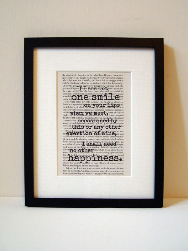 """Frankenstein - Book Quote Print - Romantic Quote - Birthday Gift - Engagement Gift - Wedding - Christmas Gift - """"If I see but one smile.."""" by NoodleBookArt on Etsy https://www.etsy.com/listing/197513381/frankenstein-book-quote-print-romantic"""