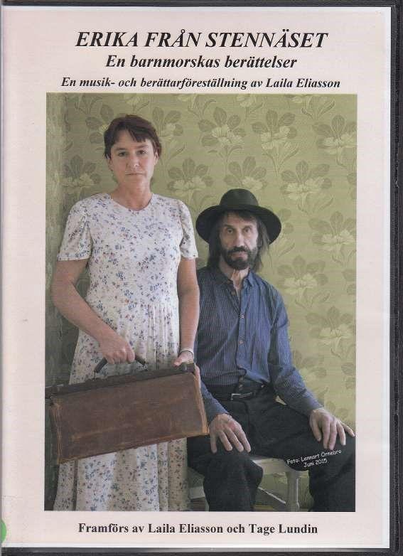 Erika från Stennäset : en barnmorskas berättelser [Videoupptagning] / en musik och berättarföreställning av Laila Eliasson. #lokalhistoria #film #dvd