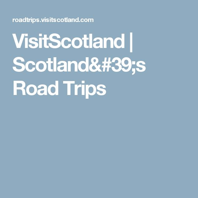 VisitScotland  | Scotland's Road Trips