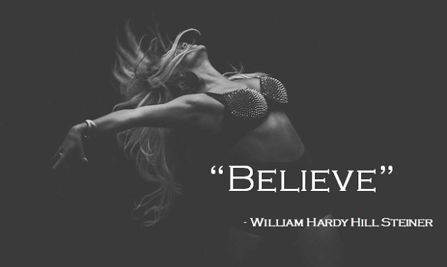 """William Hardy Hill Steiner : """"BELIEVE""""  William Hardy Hill Steiner"""