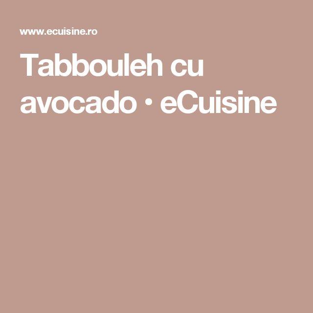 Tabbouleh cu avocado • eCuisine