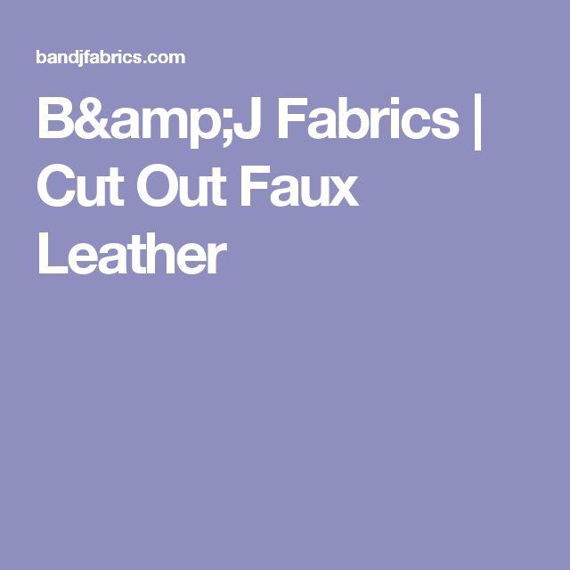 B&J Fabrics | Cut Out Faux Leather