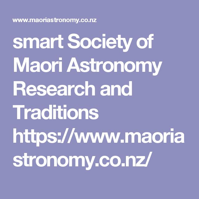 smart Society of Maori Astronomy Research and Traditions  https://www.maoriastronomy.co.nz/