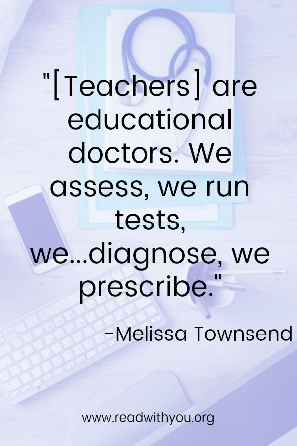 Teachers are educational doctors. This inspirational quote reminds us of all that teachers do in the classroom and beyond. Whether at the elementary, middle or high school level, teachers shape future generations. #readwithyou #teachers #educators #educate