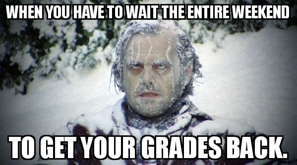 Waiting an eternity for your grades #nurse #nursing #rn #meme #funny #memes #nursingschool