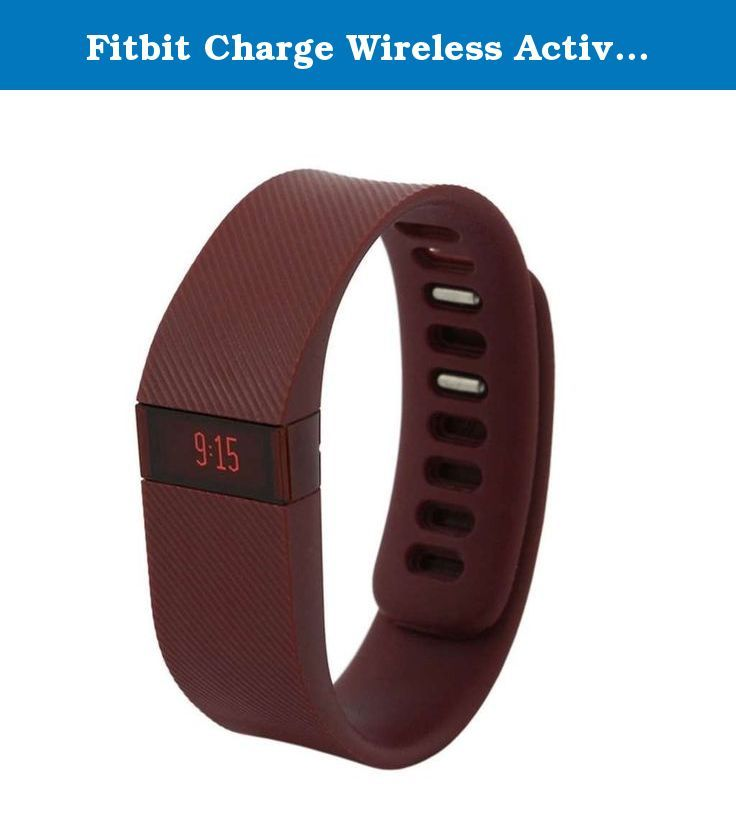 Fitbit Charge Wireless Activity Wristband, Burgundy, Large. Energize your day with Charge-an advanced activity wristband that tracks your steps taken, distance traveled, calories burned, floors climbed and active minutes. Stay connected throughout the day with real-time fitness stats and Caller ID on the OLED display. And when the day is done, automatically monitor your sleep and set a silent, vibrating alarm. Whether you're at the office or on the go, Charge wirelessly syncs your stats…
