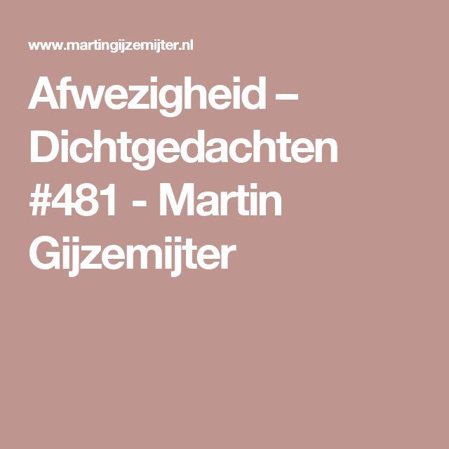 Afwezigheid – Dichtgedachten #481 - Martin Gijzemijter