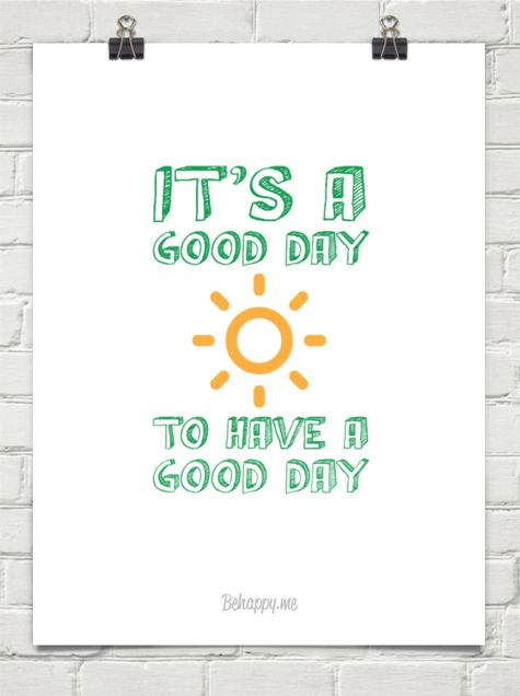 It's a Good Day to Have a Good Day #YouGotThis!