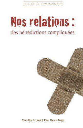 Nos relations : des benedictions compliquees, http://www.amazon.fr/dp/2924110173/ref=cm_sw_r_pi_awdl_x_t4HOxbCTJ3YEK