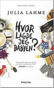 Hvor lagde jeg babyen? af Julia Lahme, ISBN 9788763813693