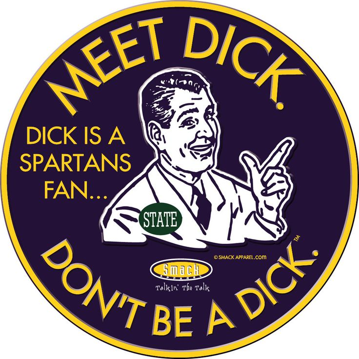 Michigan Wolverines Fans. Meet Dick. Dick is a Spartans fan. Don't be a Dick. Embossed fan cave sign