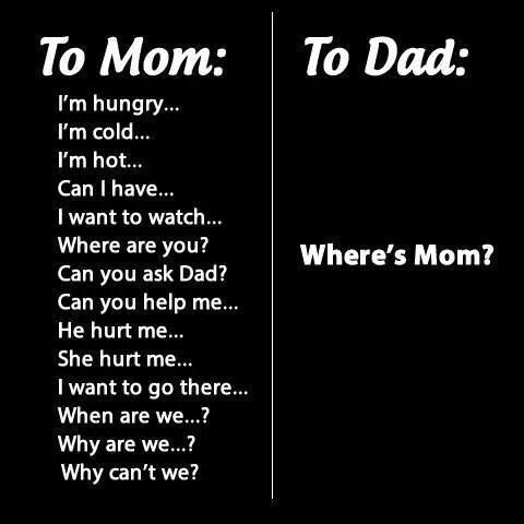 """Dad:  """"Ask mom?"""""""
